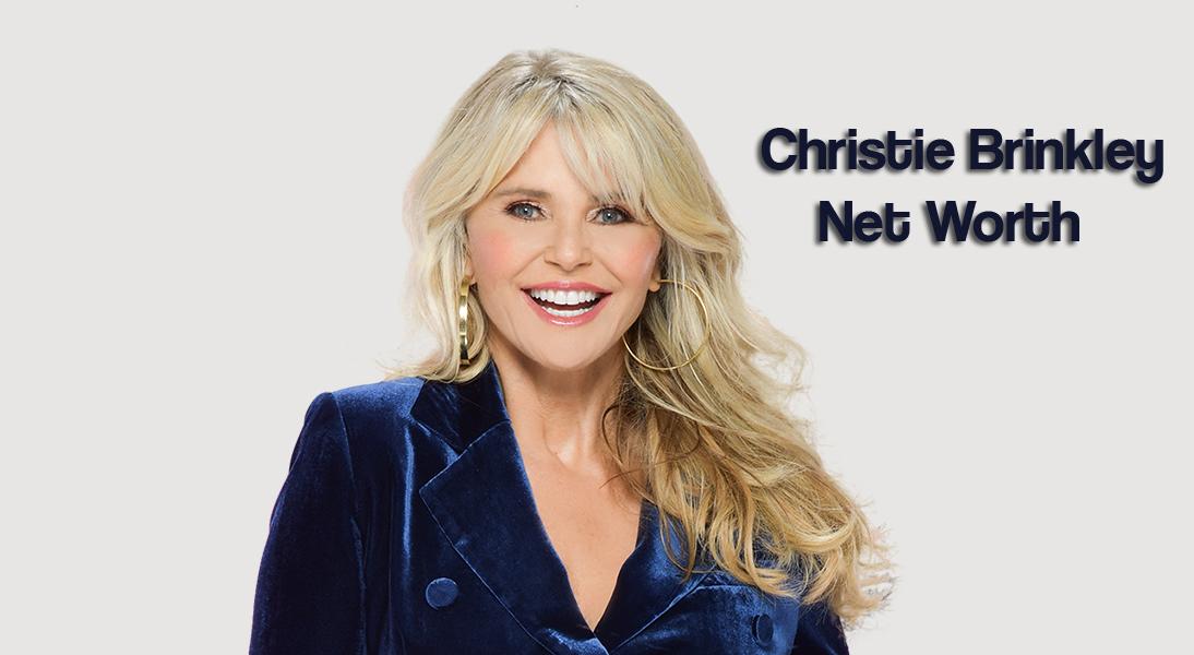 Christie Brinkley Net Worth