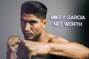 Mikey Garcia Net Worth