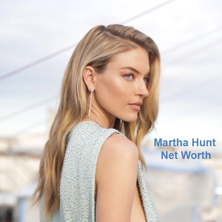 Martha Hunt Net Worth
