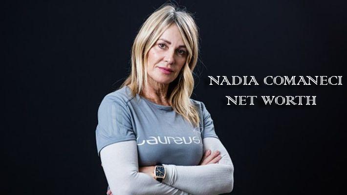 NADIA COMANECI NET WORTH