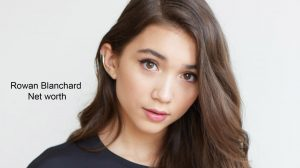 Rowan Blanchard Net Worth