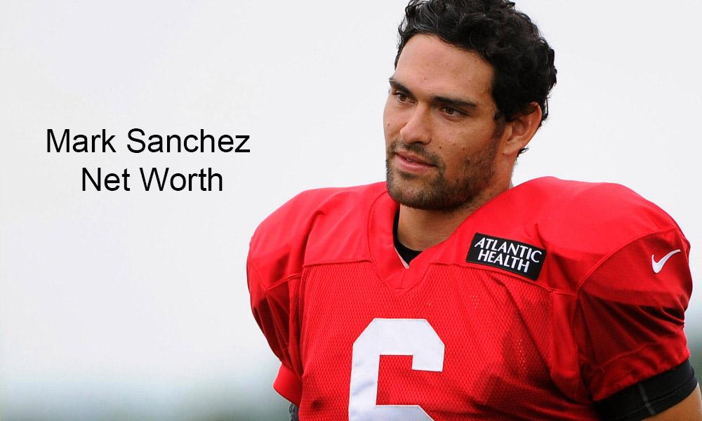 Mark Sanchez Net Worth