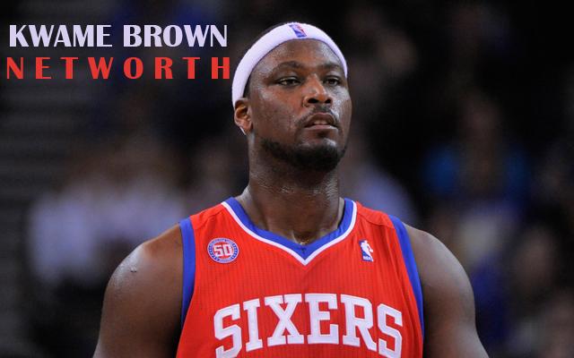 Kwame Brown Net Worth