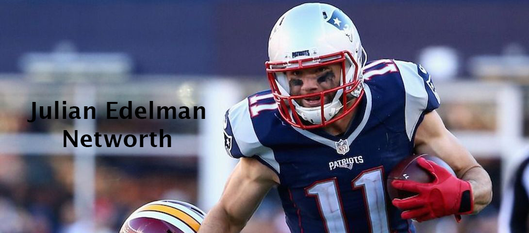 Julian Edelman Net Worth