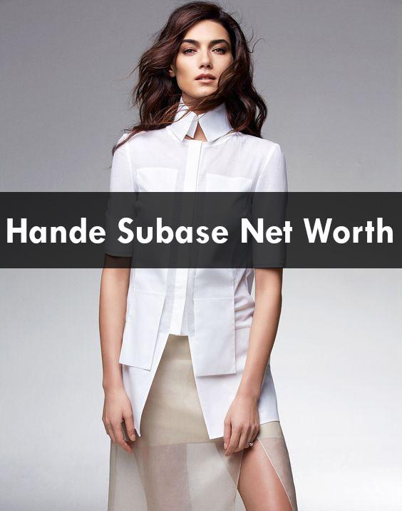 Hande Subase Net Worth