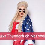 Alaska Thunderfuck Net Worth
