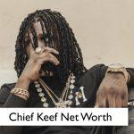 Chief Keef Net Worth