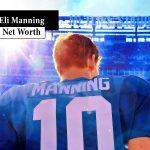 Eli Manning Net Worth