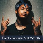 Fredo Santana Net worth