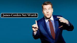 James Corden Net Worth