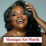 Monique Net Worth