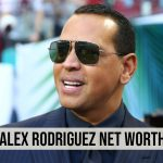 Alex Rodriguez Net Worth