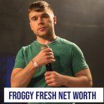 Froggy Fresh Net Worth