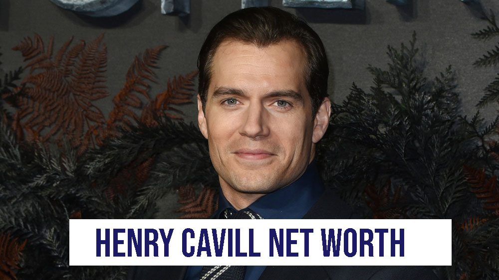 Henry Cavill Net Worth