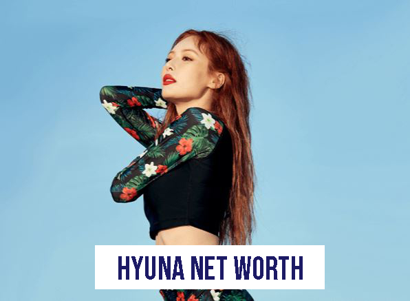 Hyuna Net Worth