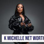 K Michelle Net Worth