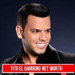 Tito El Bambino Net Worth