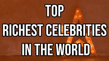 Top Richest Celebrities In The World