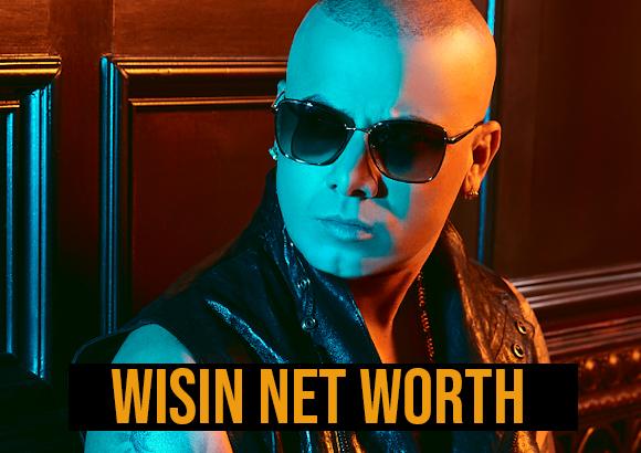 Wisin Net Worth