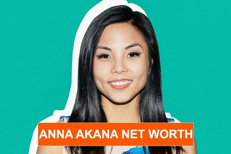 Anna Akana net worth