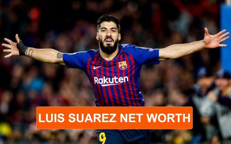 Luis Suarez Net Worth
