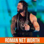 Roman Reign Net worth