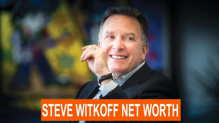 Steve Witkoff Net Worth