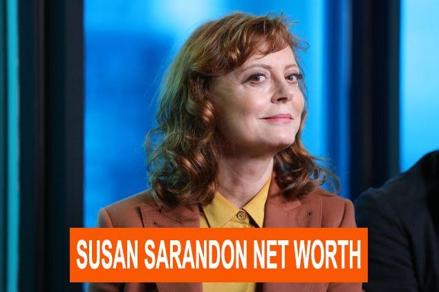 Susan Sarandon Net Worth