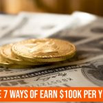 The 7 Ways Of Earn $100K Per Year