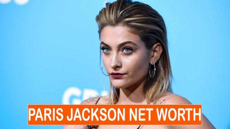 Paris Jackson Net Worth