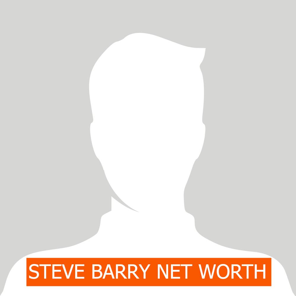 STEVE BARRY NET WORTH