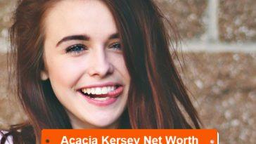 Acacia Kersey Net Worth