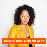Christine Renee Miller Net Worth
