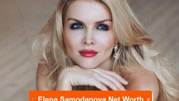 Elena Samodanova Net Worth