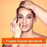 Frankie Grande net worth