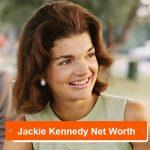 Jackie Kennedy Net Worth
