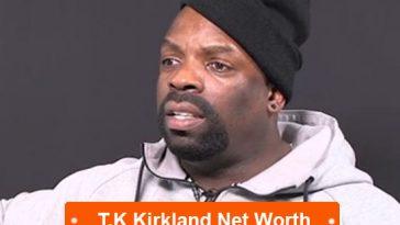 T.K Kirkland Net Worth