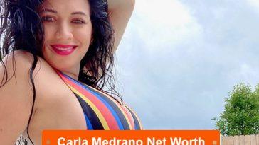 Carla Medrano net worth