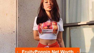 FruityPoppin net worth