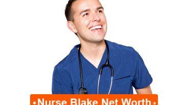 Nurse Blake net worth