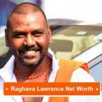 Raghava Lawrence net worth